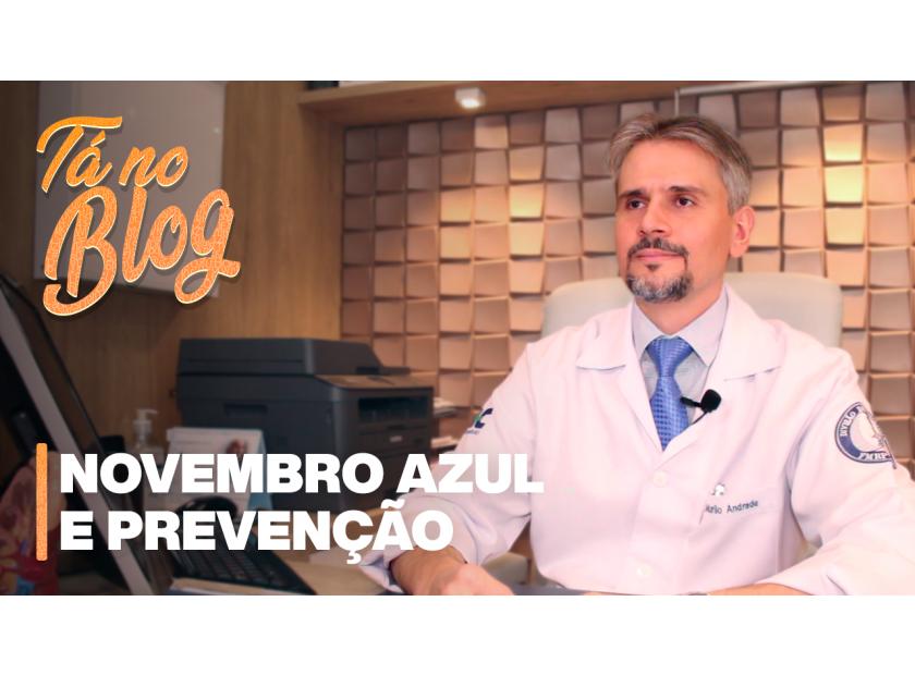 Novembro Azul e Prevenção ao Câncer de Próstata.